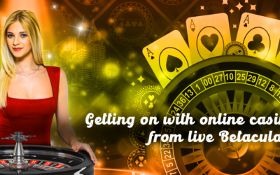 Getting on with online casino games from live Betacular